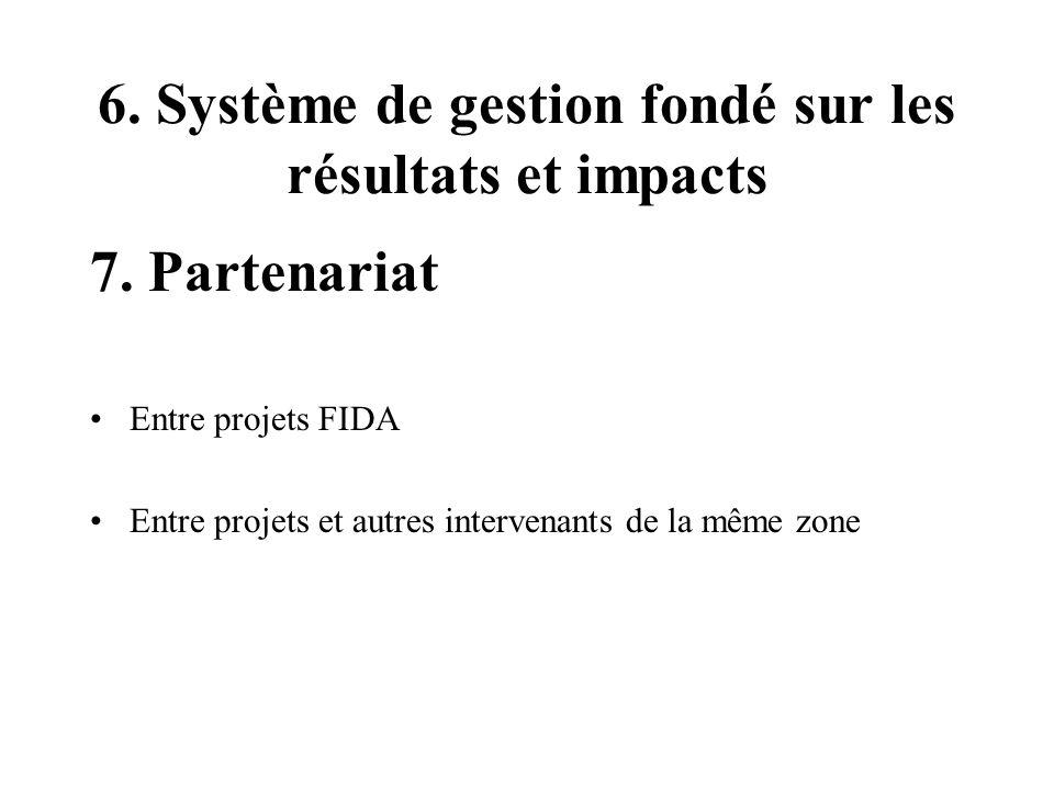 6.Système de gestion fondé sur les résultats et impacts 7.