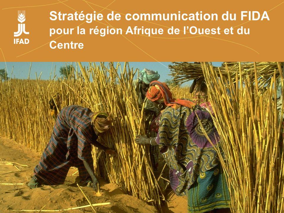 Farmers organizations, policies and markets Stratégie de communication du FIDA pour la région Afrique de lOuest et du Centre