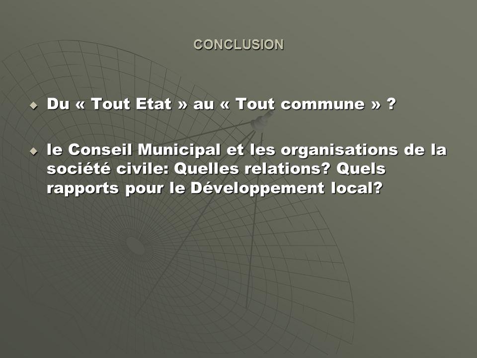 CONCLUSION Du « Tout Etat » au « Tout commune » .Du « Tout Etat » au « Tout commune » .