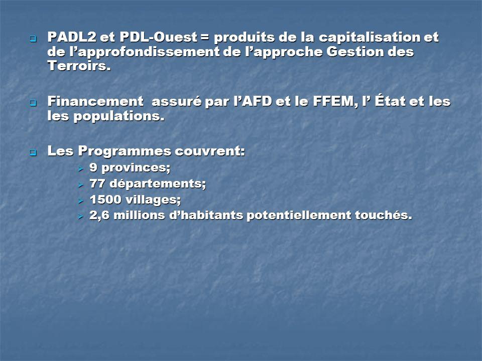 PADL2 et PDL-Ouest = produits de la capitalisation et de lapprofondissement de lapproche Gestion des Terroirs.