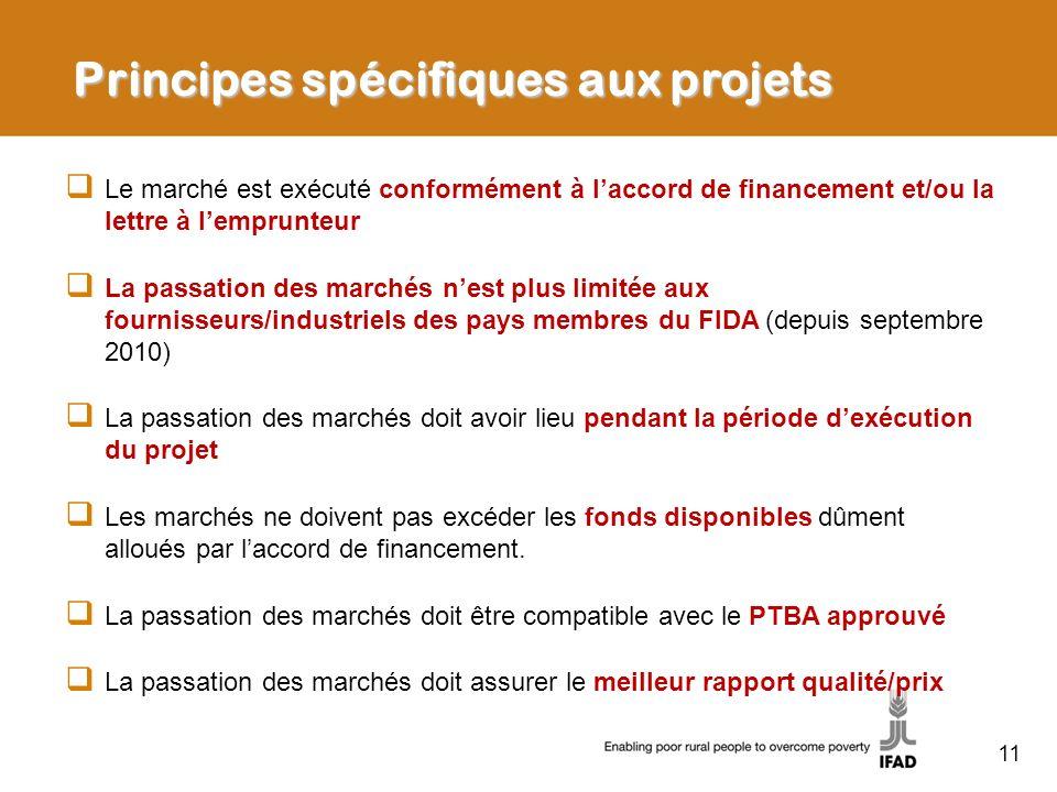 Principes spécifiques aux projets Le marché est exécuté conformément à laccord de financement et/ou la lettre à lemprunteur La passation des marchés n