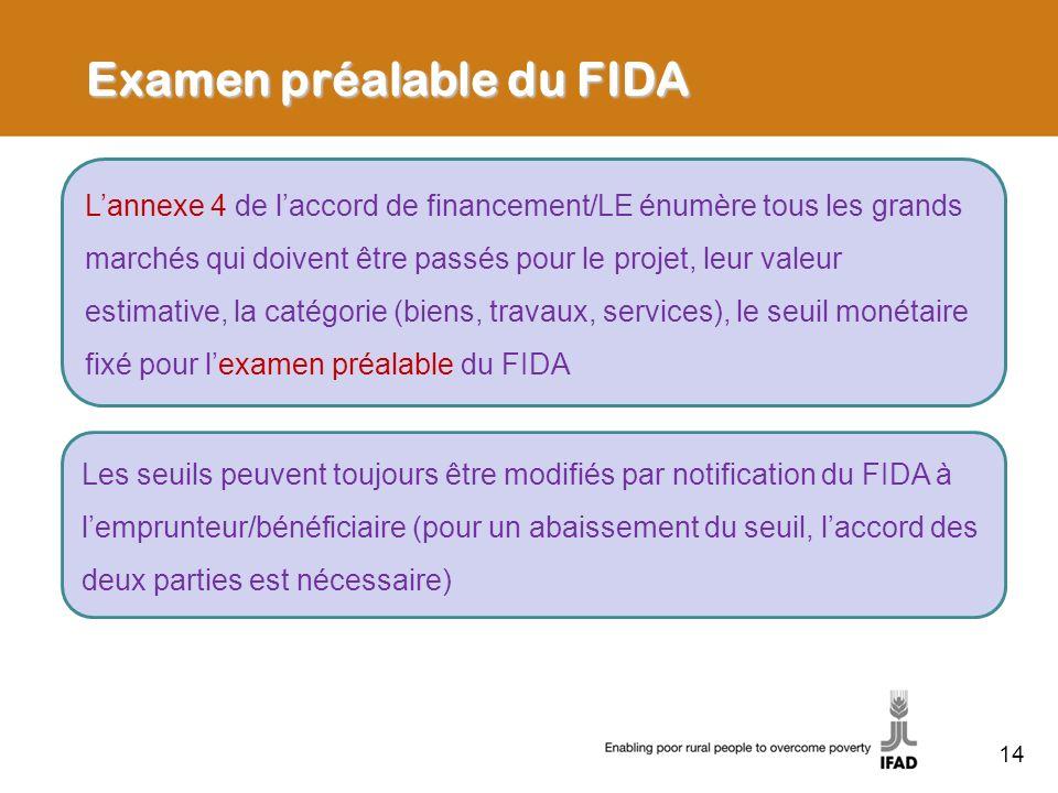 Examen préalable du FIDA Lannexe 4 de laccord de financement/LE énumère tous les grands marchés qui doivent être passés pour le projet, leur valeur es
