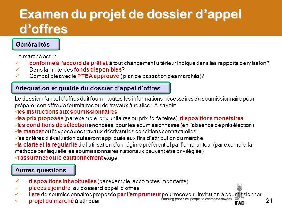 Examen du projet de dossier dappel doffres Le marché est-il: conforme à laccord de prêt et à tout changement ultérieur indiqué dans les rapports de mi
