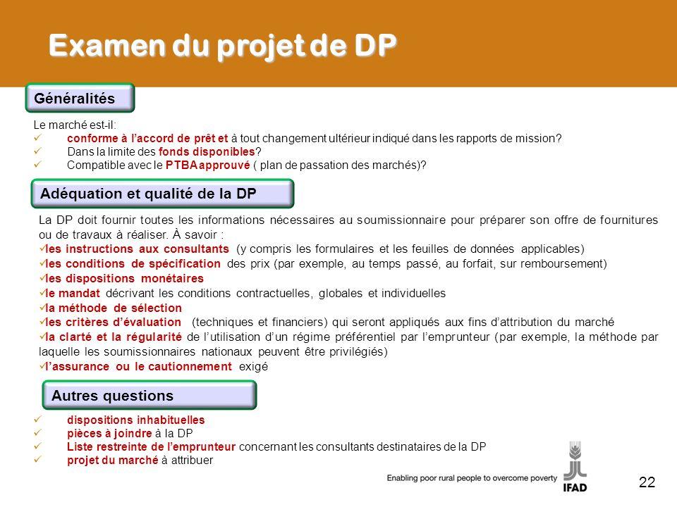Examen du projet de DP Le marché est-il: conforme à laccord de prêt et à tout changement ultérieur indiqué dans les rapports de mission? Dans la limit