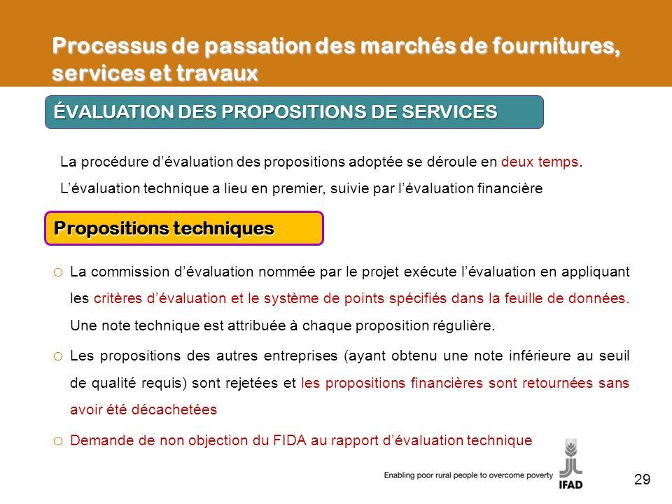 Processus de passation des marchés de fournitures, services et travaux ÉVALUATION DES PROPOSITIONS DE SERVICES Propositions techniques La procédure dé