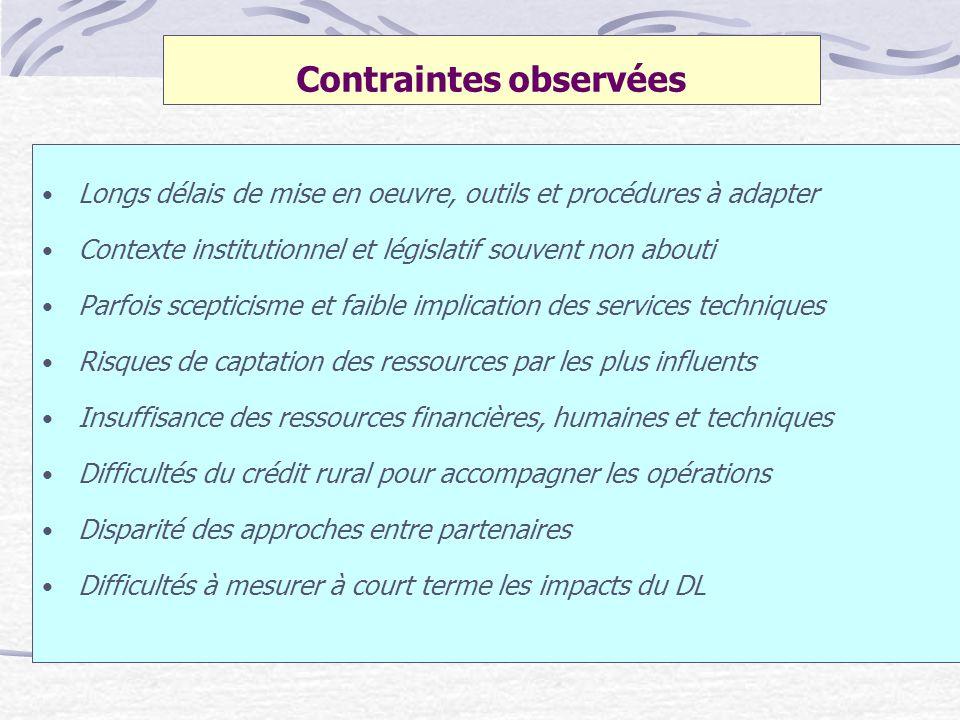 Contraintes observées Longs délais de mise en oeuvre, outils et procédures à adapter Contexte institutionnel et législatif souvent non abouti Parfois