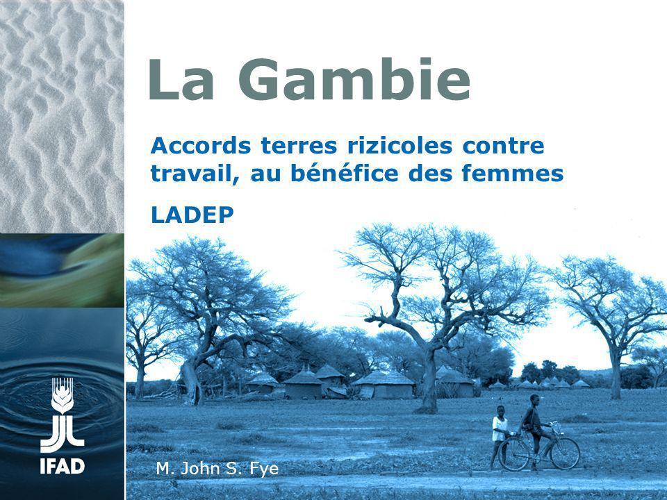 La Gambie Accords terres rizicoles contre travail, au bénéfice des femmes LADEP M. John S. Fye