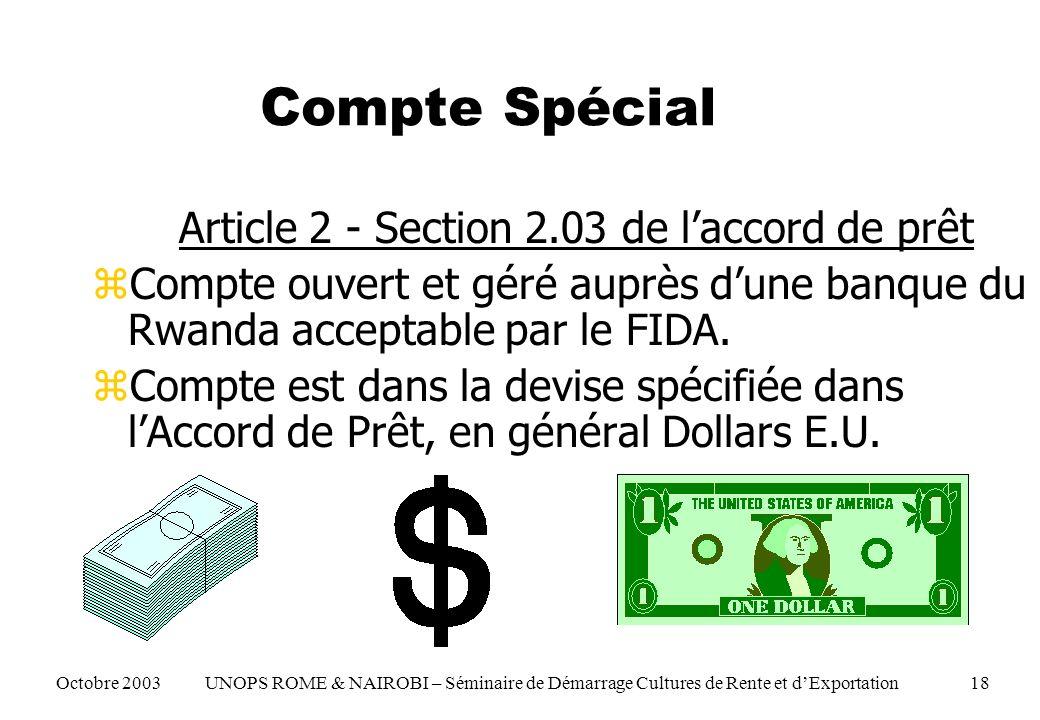 Compte Spécial Article 2 - Section 2.03 de laccord de prêt zCompte ouvert et géré auprès dune banque du Rwanda acceptable par le FIDA. zCompte est dan