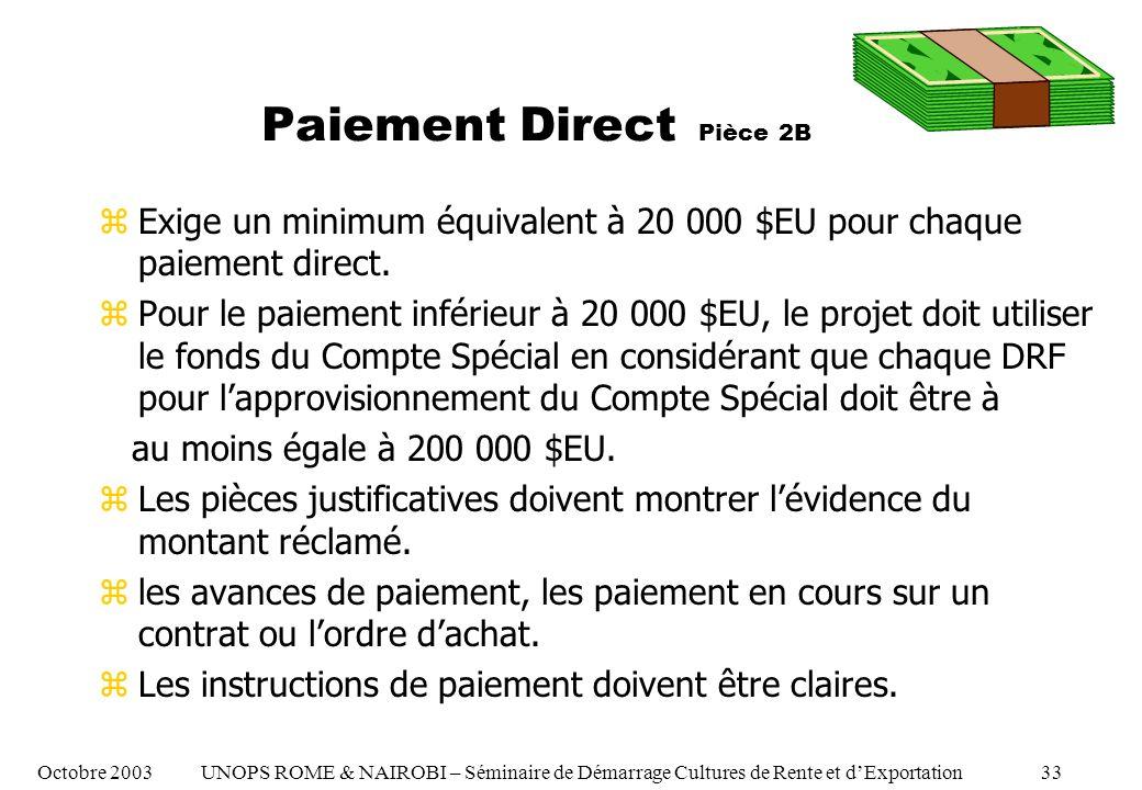 Paiement Direct Pièce 2B zExige un minimum équivalent à 20 000 $EU pour chaque paiement direct.