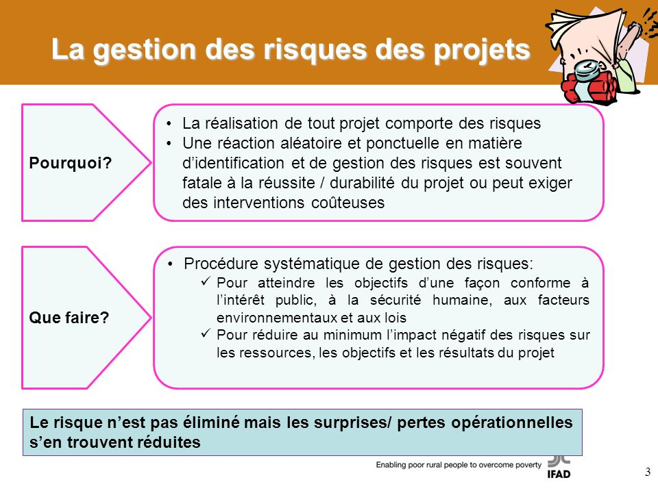 La gestion des risques des projets Pourquoi? La réalisation de tout projet comporte des risques Une réaction aléatoire et ponctuelle en matière dident
