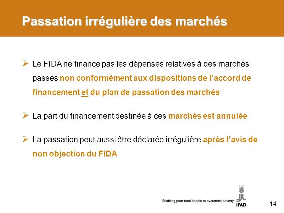 Passation irrégulière des marchés Le FIDA ne finance pas les dépenses relatives à des marchés passés non conformément aux dispositions de laccord de f