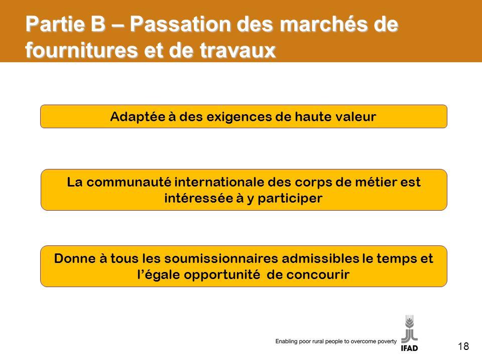 Partie B – Passation des marchés de fournitures et de travaux Adaptée à des exigences de haute valeur La communauté internationale des corps de métier