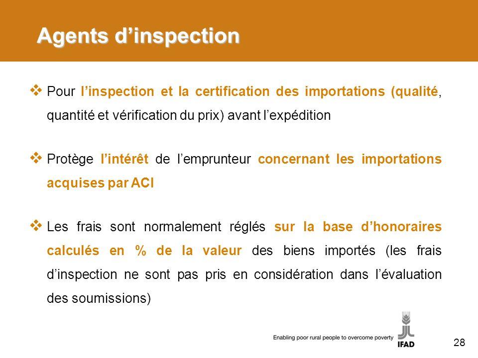 Agents dinspection Pour linspection et la certification des importations (qualité, quantité et vérification du prix) avant lexpédition Protège lintérê