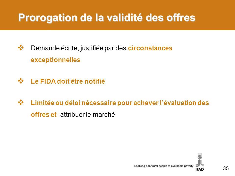Prorogation de la validité des offres Demande écrite, justifiée par des circonstances exceptionnelles Le FIDA doit être notifié Limitée au délai néces