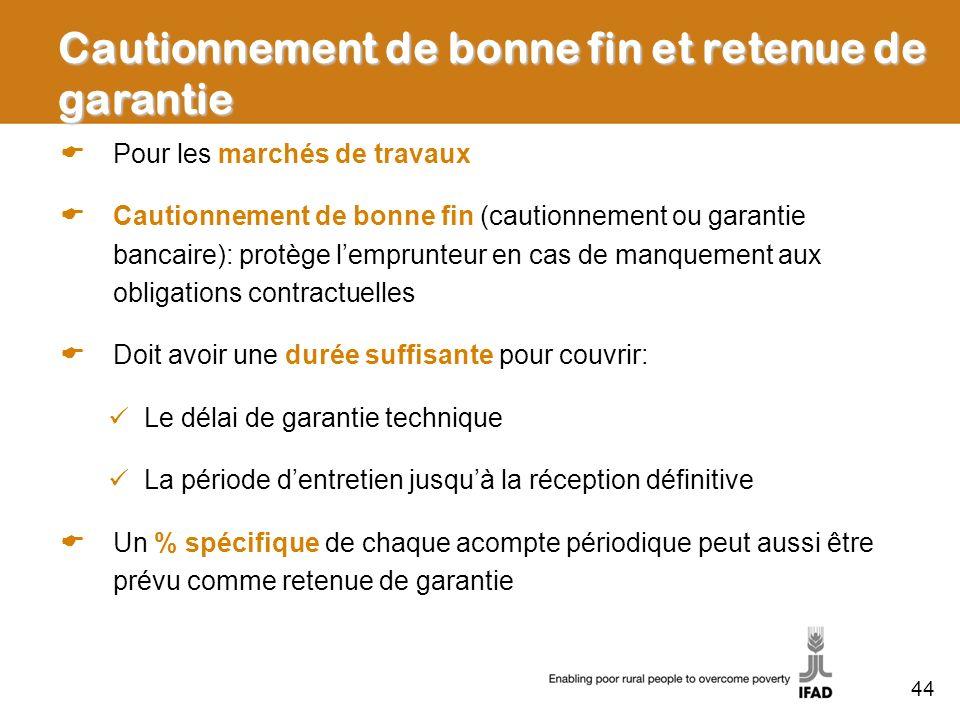 Cautionnement de bonne fin et retenue de garantie Pour les marchés de travaux Cautionnement de bonne fin (cautionnement ou garantie bancaire): protège