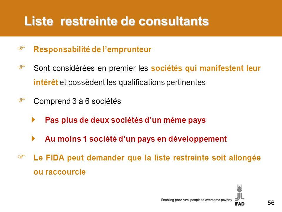 Liste restreinte de consultants Responsabilité de lemprunteur Sont considérées en premier les sociétés qui manifestent leur intérêt et possèdent les q
