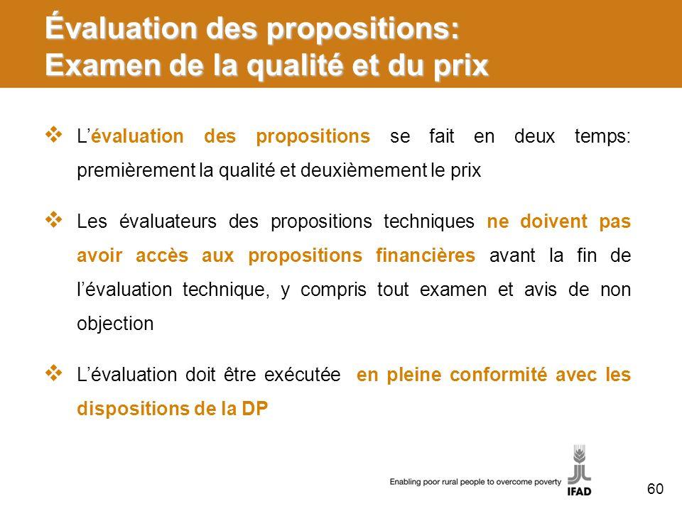 Évaluation des propositions: Examen de la qualité et du prix Lévaluation des propositions se fait en deux temps: premièrement la qualité et deuxièmeme