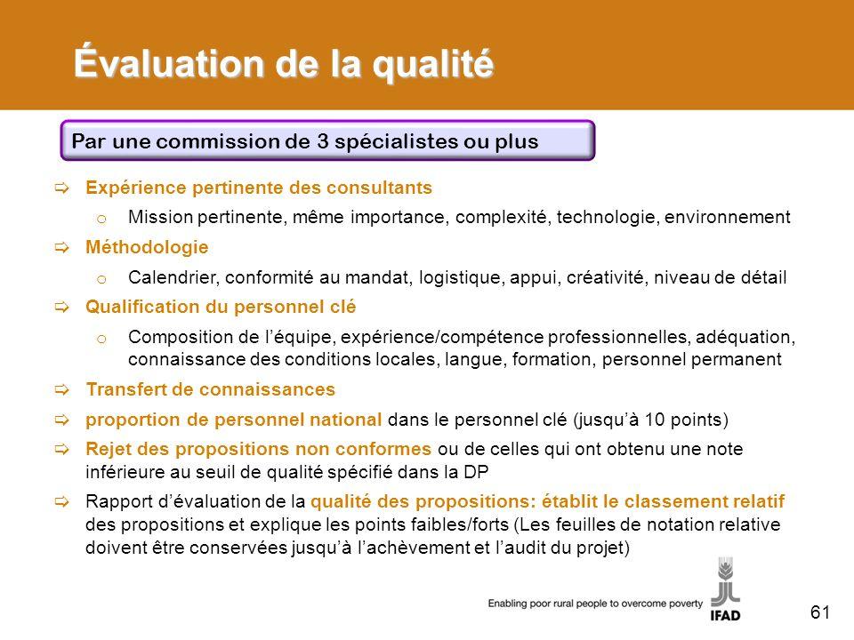 Évaluation de la qualité Expérience pertinente des consultants o Mission pertinente, même importance, complexité, technologie, environnement Méthodolo