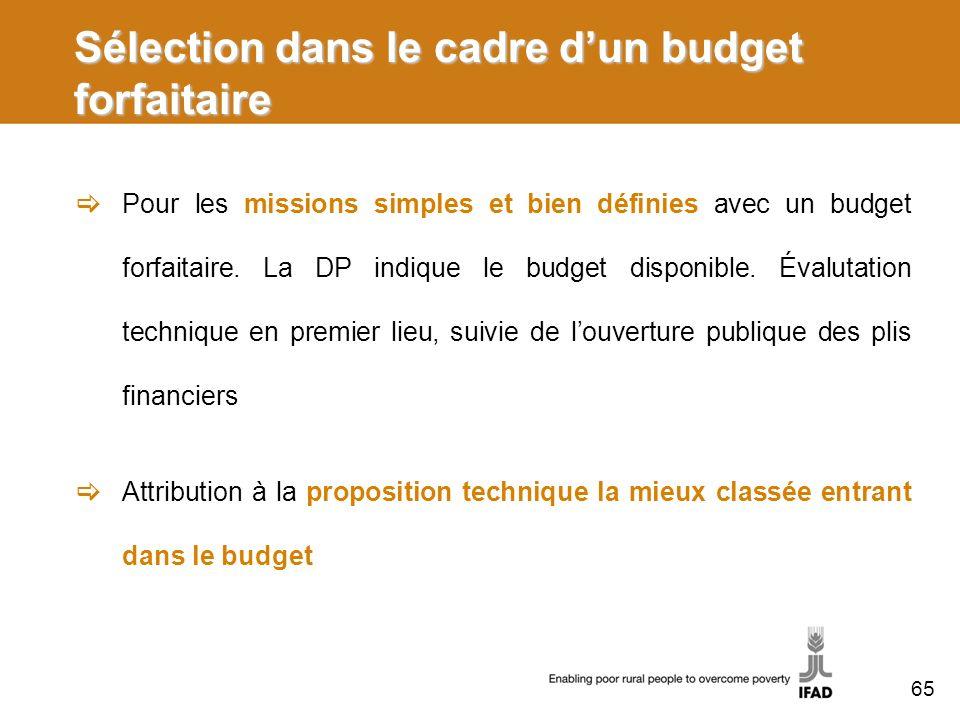 Sélection dans le cadre dun budget forfaitaire Pour les missions simples et bien définies avec un budget forfaitaire.