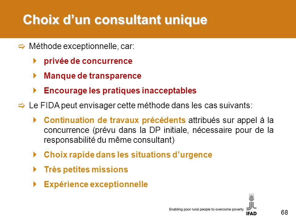 Choix dun consultant unique Méthode exceptionnelle, car: privée de concurrence Manque de transparence Encourage les pratiques inacceptables Le FIDA pe