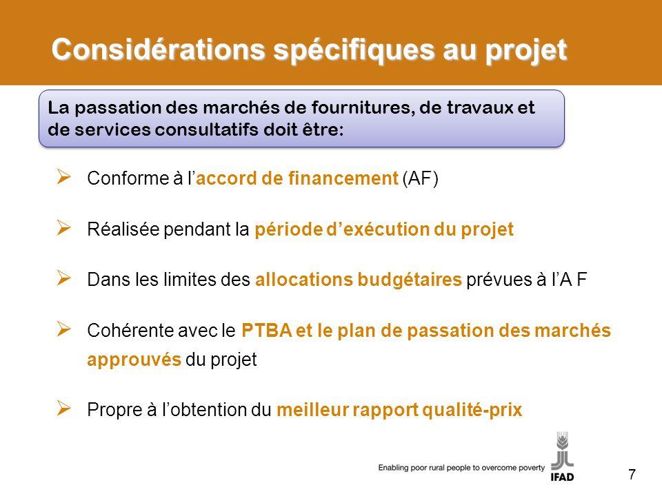 Considérations spécifiques au projet Conforme à laccord de financement (AF) Réalisée pendant la période dexécution du projet Dans les limites des allo