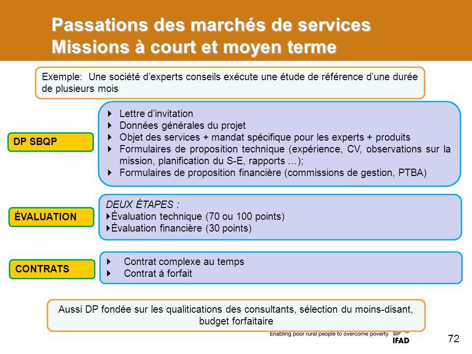 Passations des marchés de services Missions à court et moyen terme Exemple: Une société dexperts conseils exécute une étude de référence dune durée de