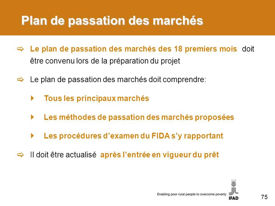 Plan de passation des marchés Le plan de passation des marchés des 18 premiers mois doit être convenu lors de la préparation du projet Le plan de pass