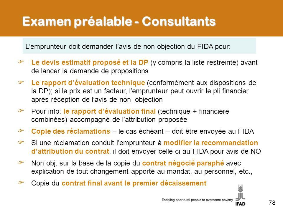 Examen préalable - Consultants Le devis estimatif proposé et la DP (y compris la liste restreinte) avant de lancer la demande de propositions Le rappo