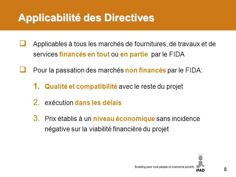 Applicabilité des Directives Applicables à tous les marchés de fournitures, de travaux et de services financés en tout ou en partie par le FIDA Pour la passation des marchés non financés par le FIDA: 1.