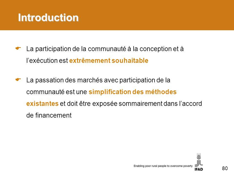 Introduction La participation de la communauté à la conception et à lexécution est extrêmement souhaitable La passation des marchés avec participation