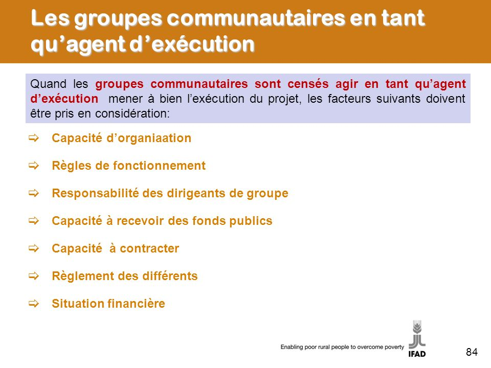 Quand les groupes communautaires sont censés agir en tant quagent dexécution mener à bien lexécution du projet, les facteurs suivants doivent être pri