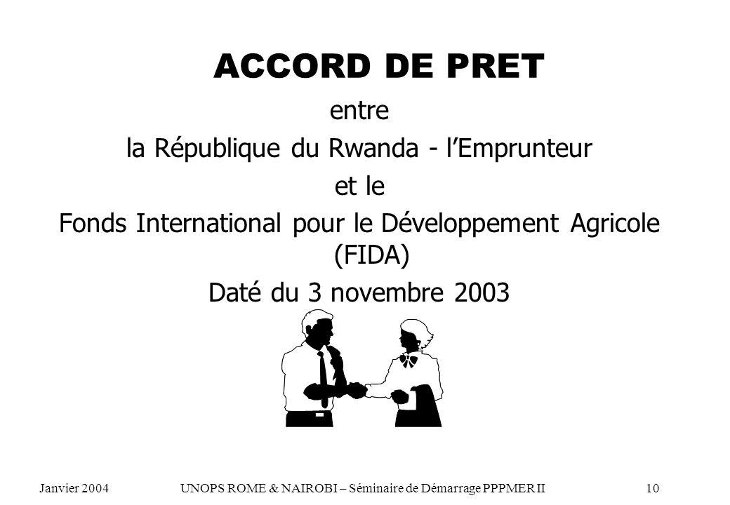ACCORD DE PRET entre la République du Rwanda - lEmprunteur et le Fonds International pour le Développement Agricole (FIDA) Daté du 3 novembre 2003 Jan