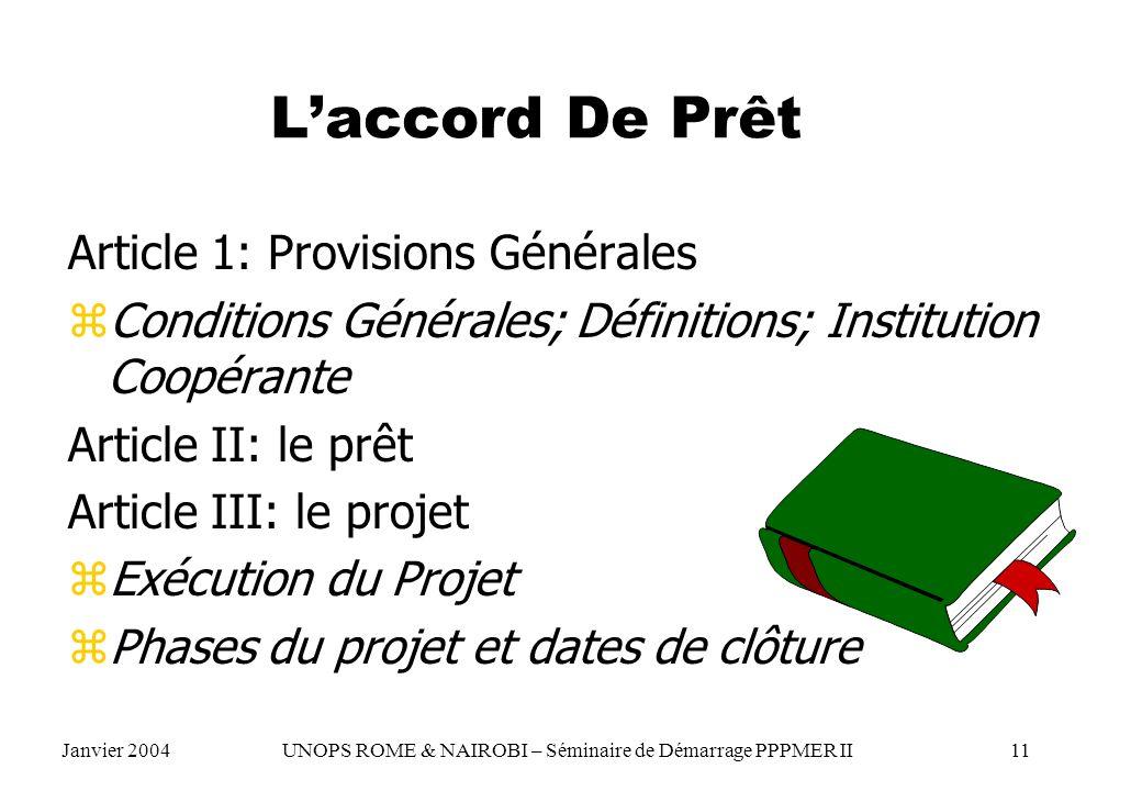 Article 1: Provisions Générales zConditions Générales; Définitions; Institution Coopérante Article II: le prêt Article III: le projet zExécution du Pr
