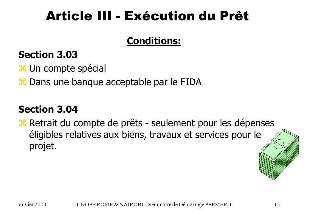 Article III - Exécution du Prêt Conditions: Section 3.03 zUn compte spécial zDans une banque acceptable par le FIDA Section 3.04 zRetrait du compte de