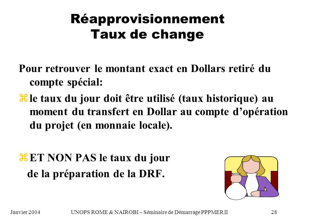 Réapprovisionnement Taux de change Pour retrouver le montant exact en Dollars retiré du compte spécial: zle taux du jour doit être utilisé (taux histo