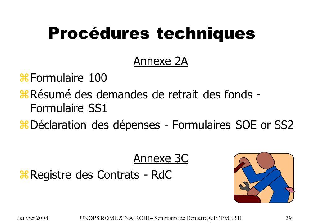 Procédures techniques Annexe 2A zFormulaire 100 zRésumé des demandes de retrait des fonds - Formulaire SS1 zDéclaration des dépenses - Formulaires SOE