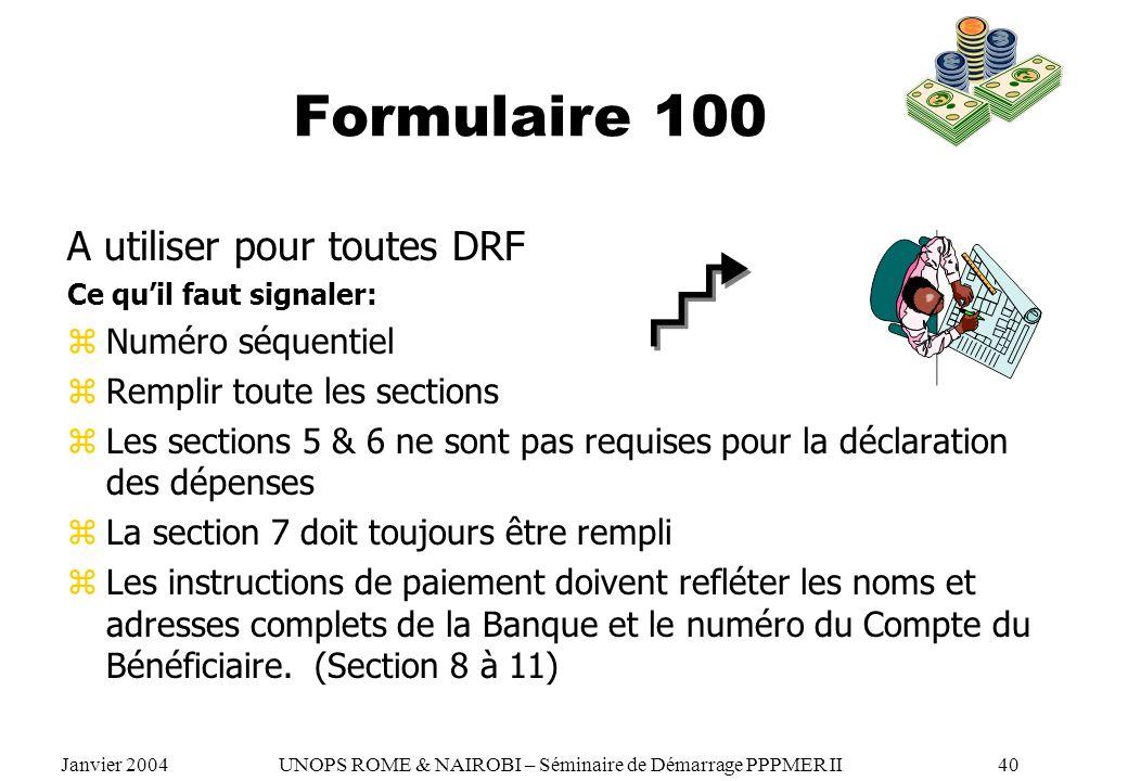 Formulaire 100 A utiliser pour toutes DRF Ce quil faut signaler: zNuméro séquentiel zRemplir toute les sections zLes sections 5 & 6 ne sont pas requis