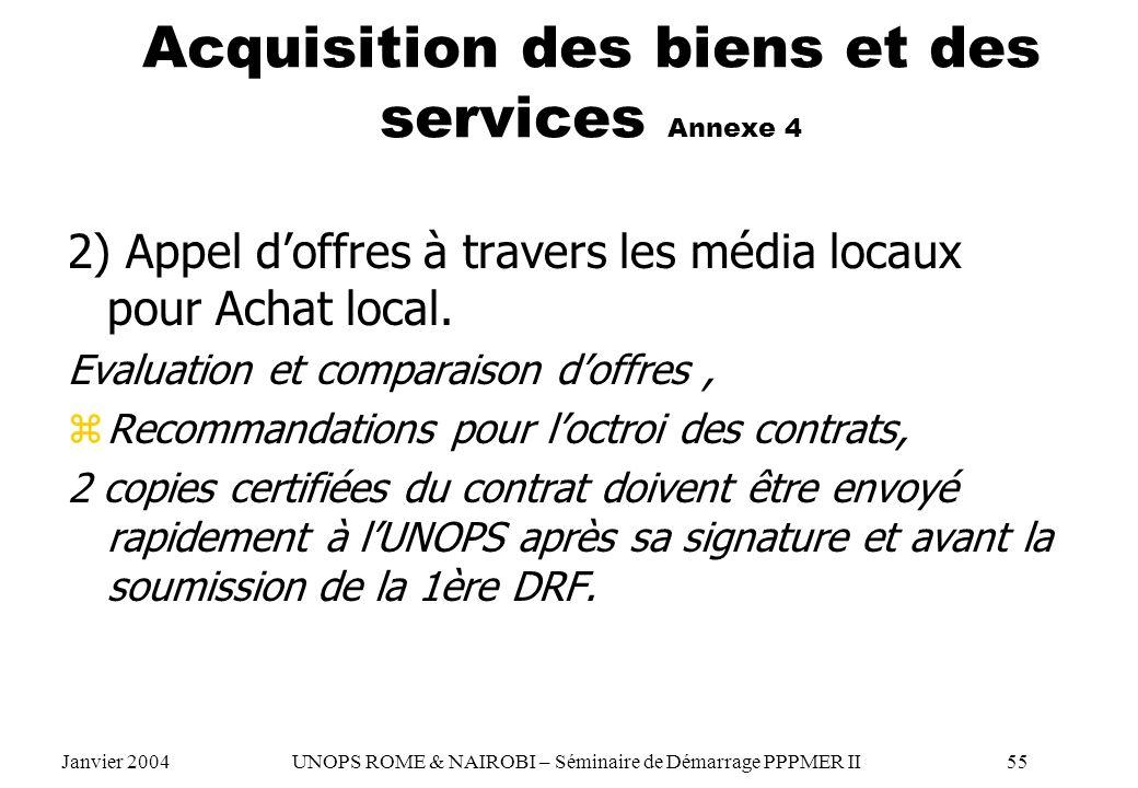 Acquisition des biens et des services Annexe 4 2) Appel doffres à travers les média locaux pour Achat local. Evaluation et comparaison doffres, zRecom