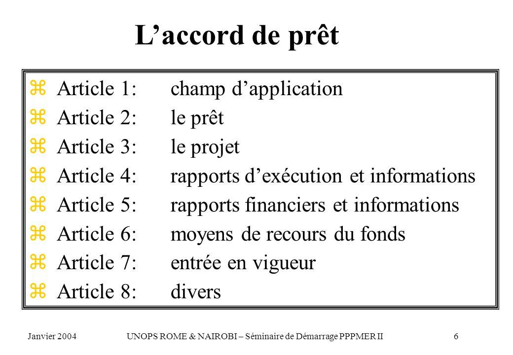 Laccord de prêt z Article 1: champ dapplication z Article 2: le prêt z Article 3: le projet z Article 4:rapports dexécution et informations z Article