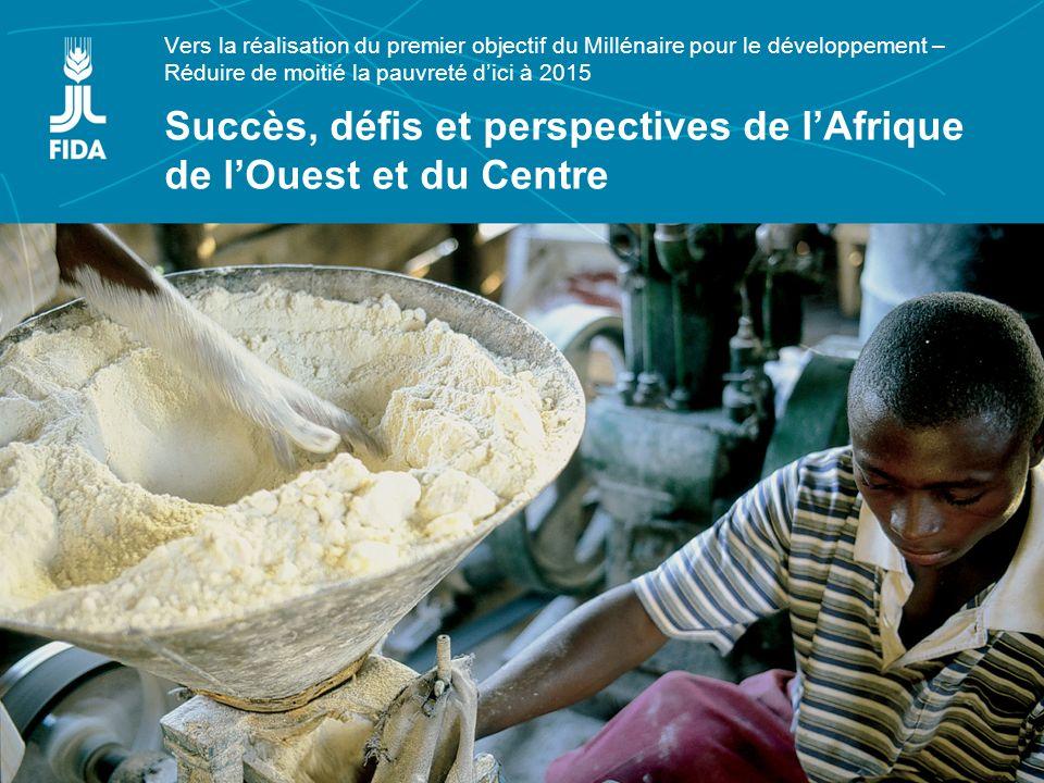 Lexpérience croisée des régions Asie et Pacifique et Afrique de lOuest et du Centre Vers la réalisation du premier objectif du Millénaire pour le développement – Réduire de moitié la pauvreté dici à 2015 Succès, défis et perspectives de lAfrique de lOuest et du Centre
