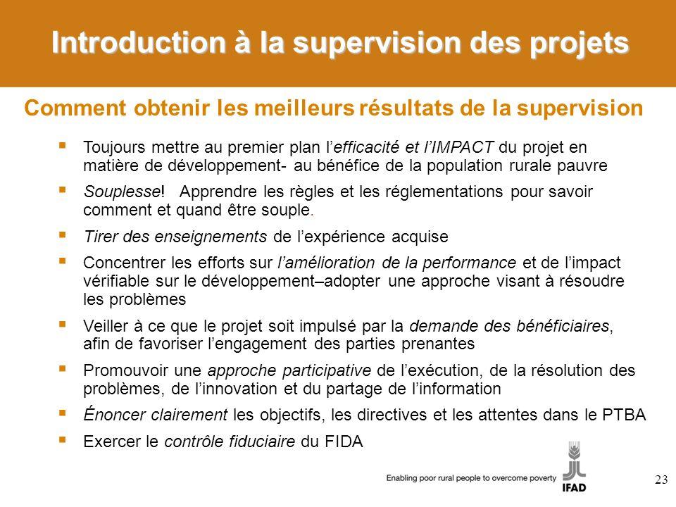 23 Toujours mettre au premier plan lefficacité et lIMPACT du projet en matière de développement- au bénéfice de la population rurale pauvre Souplesse.