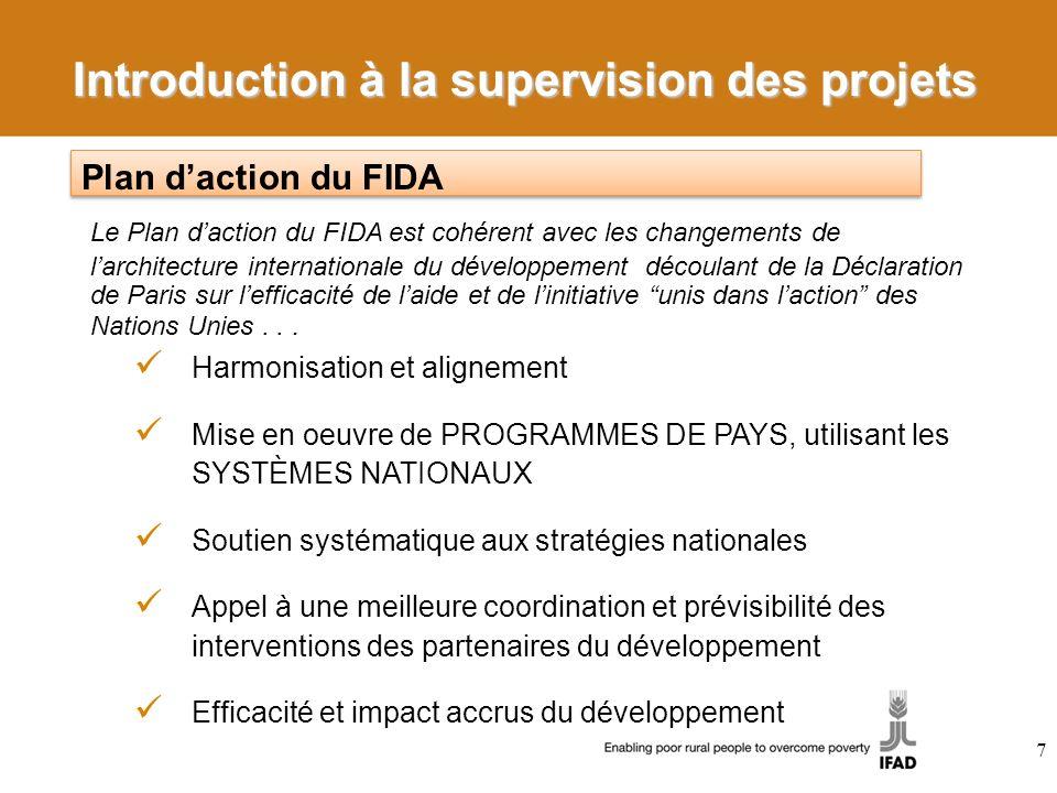 7 Le Plan daction du FIDA est cohérent avec les changements de larchitecture internationale du développement découlant de la Déclaration de Paris sur lefficacité de laide et de linitiative unis dans laction des Nations Unies...