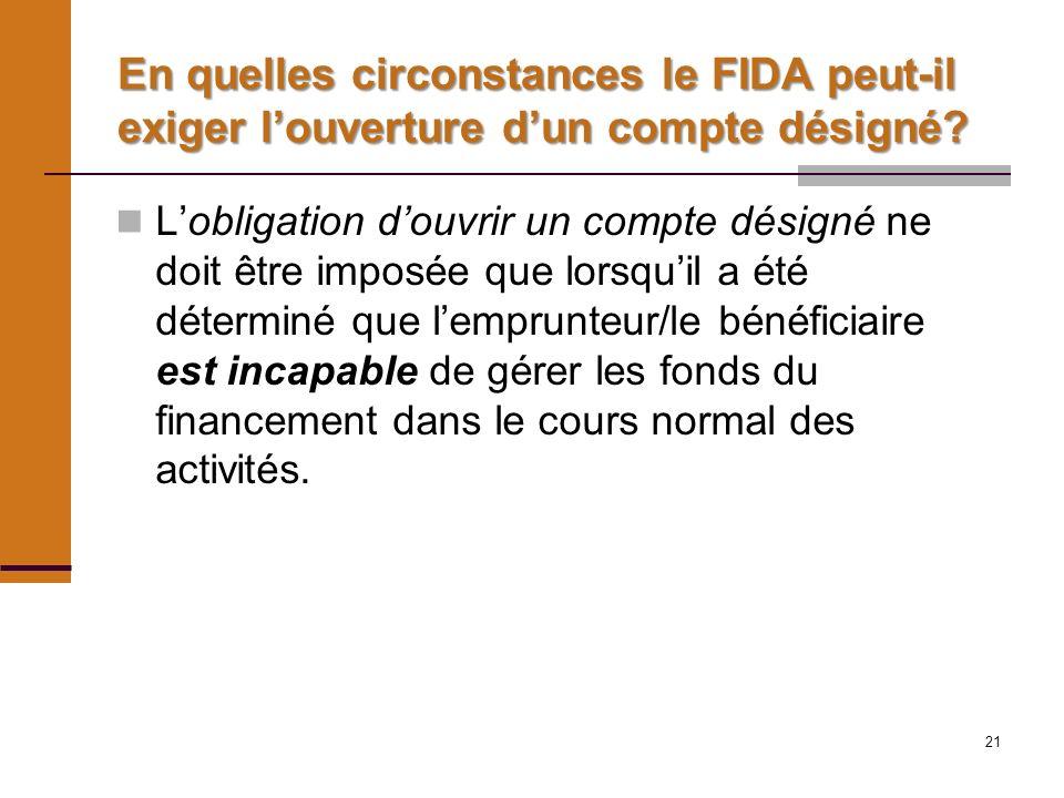 21 En quelles circonstances le FIDA peut-il exiger louverture dun compte désigné.