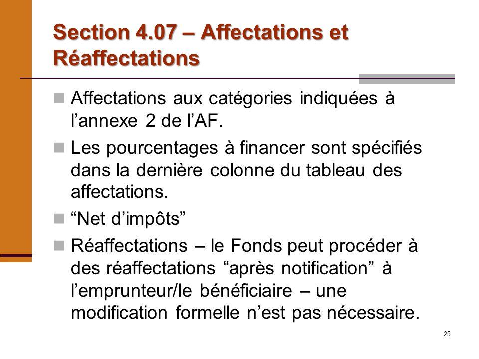 25 Section 4.07 – Affectations et Réaffectations Affectations aux catégories indiquées à lannexe 2 de lAF.