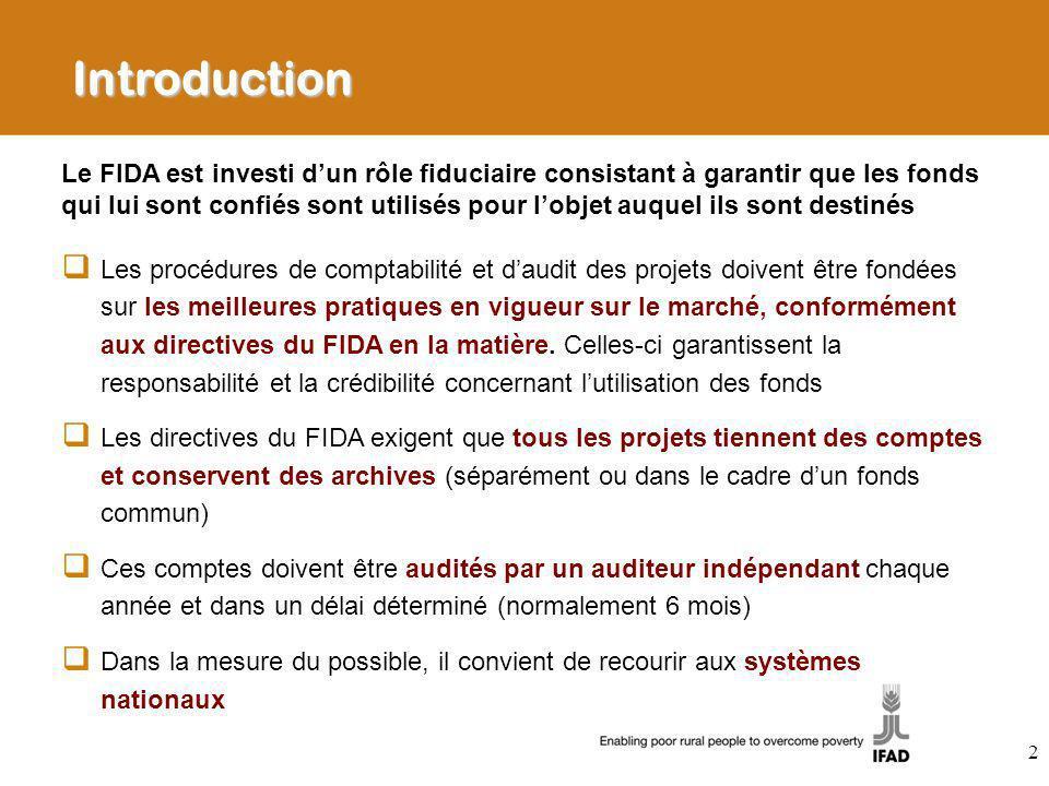 Introduction Les procédures de comptabilité et daudit des projets doivent être fondées sur les meilleures pratiques en vigueur sur le marché, conformé
