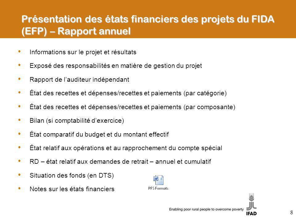 Informations sur le projet et résultats Exposé des responsabilités en matière de gestion du projet Rapport de lauditeur indépendant État des recettes