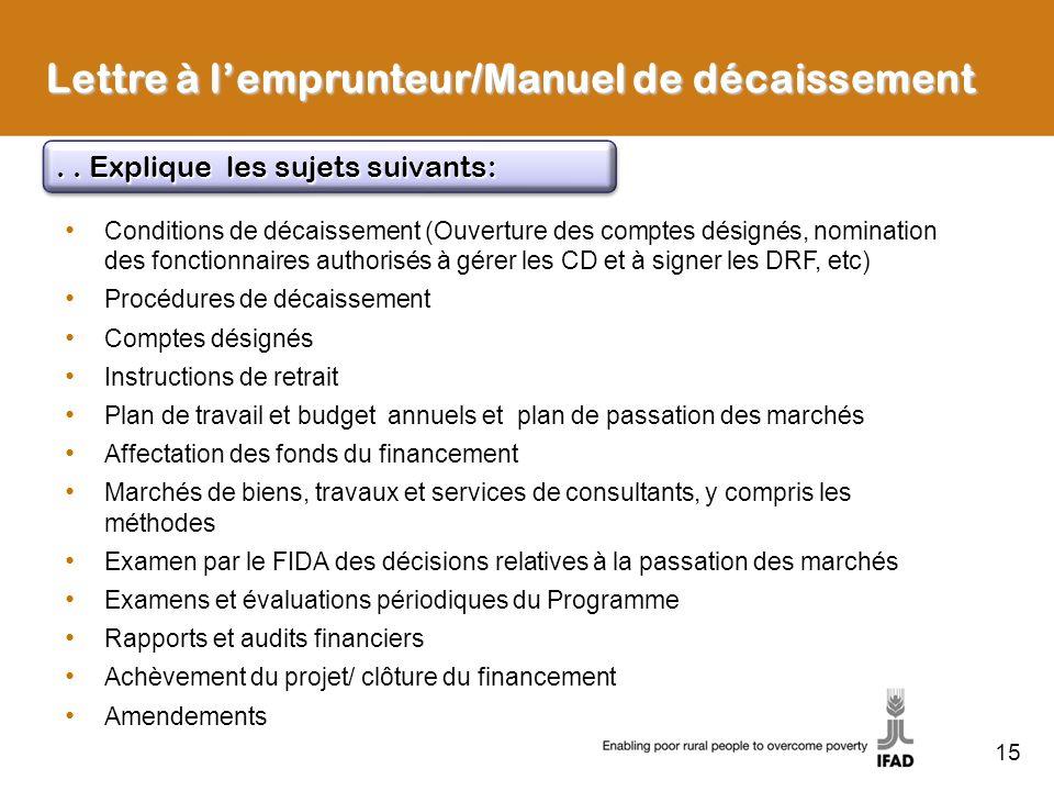 15.. Explique les sujets suivants: Conditions de décaissement (Ouverture des comptes désignés, nomination des fonctionnaires authorisés à gérer les CD