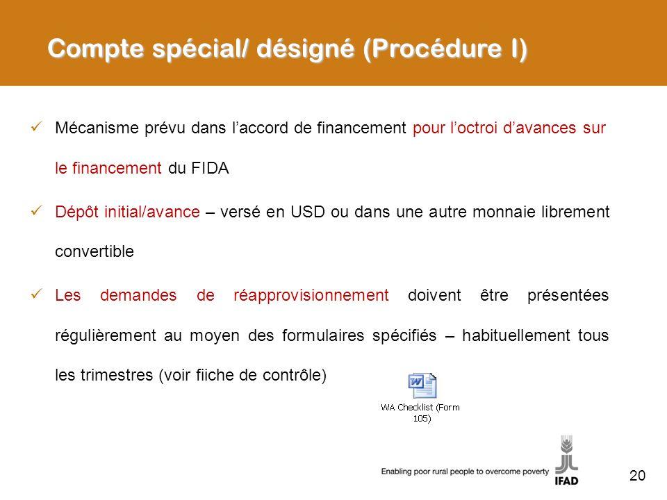20 Mécanisme prévu dans laccord de financement pour loctroi davances sur le financement du FIDA Dépôt initial/avance – versé en USD ou dans une autre