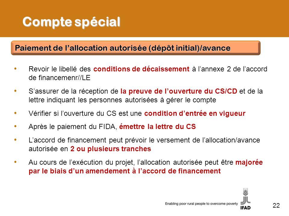 22 Compte spécial Revoir le libellé des conditions de décaissement à lannexe 2 de laccord de financemenr//LE Sassurer de la réception de la preuve de