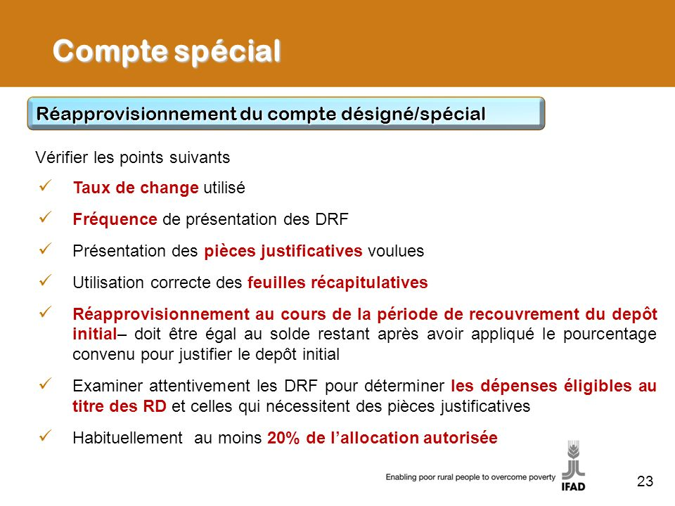23 Compte spécial Taux de change utilisé Fréquence de présentation des DRF Présentation des pièces justificatives voulues Utilisation correcte des feu